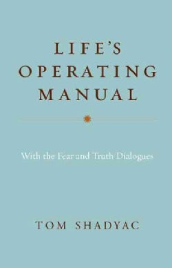 Life's Operating Manual: With the Fear and Truth Dialogues (Hardcover)