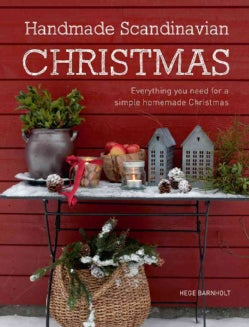 Handmade Scandinavian Christmas: Everything You Need for a Simple Homemade Christmas (Paperback)