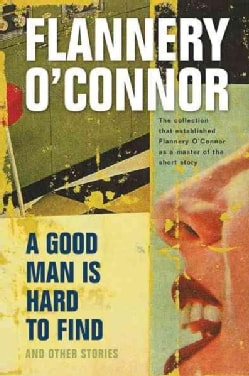 A Good Man Is Hard to Find and Other Stories (Paperback)