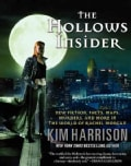 The Hollows Insider: New Fiction, Facts, Maps, Murders, and More in the World of Rachel Morgan (Paperback)