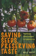 Saving Seeds, Preserving Taste: Heirloom Seed Savers in Appalachia (Paperback)