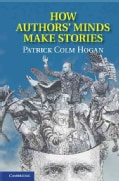 How Authors' Minds Make Stories (Hardcover)