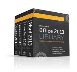 Microsoft Office 2013 Library: The Complete Tutorial Resource: Excel 2013 Bible, Access 2013 Bible, PowerPoint 20... (Paperback)