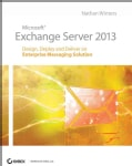 Microsoft Exchange Server 2013: Design, Deploy, and Deliver an Enterprise Messaging Solution (Paperback)