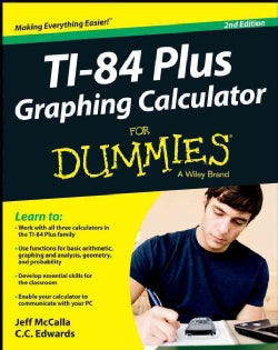 TI-84 Plus Graphing Calculator for Dummies (Paperback)