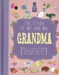 The Story of Me and My Grandma (Notebook / blank book)