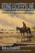 Riding Lucifer's Line: Ranger Deaths Along the Texas-Mexico Border (Hardcover)