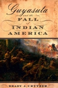 Guyasuta and the Fall of Indian America (Hardcover)