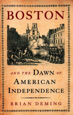 Boston and the Dawn of American Independence (Hardcover)