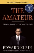 The Amateur: Barack Obama in the White House (Paperback)