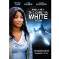 Abducted: The Carlina White Story (DVD)