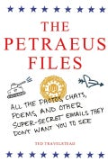 The Petraeus Files: All the Photos, Chats, Poems, and Other Super-secret Emails They Don't Want You to See (Paperback)