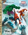 Marvel Super Heroes: The Big Freeze Little Golden Book (Hardcover)