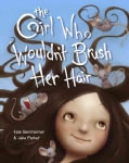 The Girl Who Wouldn't Brush Her Hair (Hardcover)