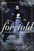Foretold: 14 Stories of Prophecy and Prediction (Paperback)