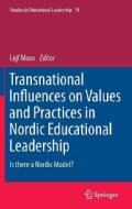 Transnational Influences on Values and Practices in Nordic Educational Leadership: Is There a Nordic Model? (Hardcover)