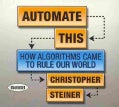 Automate This: How Algorithms Came to Rule Our World (CD-Audio)