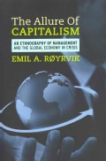The Allure of Capitalism: An Ethnography of Management and the Global Economy in Crisis (Paperback)