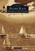 Figawi Race: Hyannis to Nantucket (Paperback)