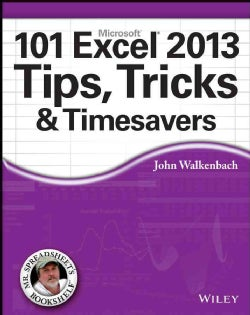 Microsoft 101 Excel 2013 Tips, Tricks & Timesavers (Paperback)