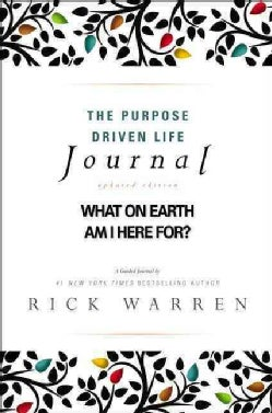 The Purpose Driven Life Journal: What on Earth Am I Here For? (Hardcover)