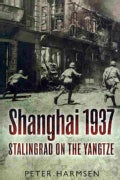 Shanghai 1937: Stalingrad on the Yangtze (Hardcover)
