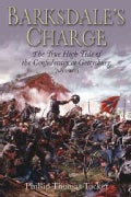 Barksdale's Charge: The True High Tide of the Confederacy at Gettysburg, July 2, 1863 (Hardcover)