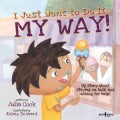 I Just Want to Do It My Way! (Paperback)