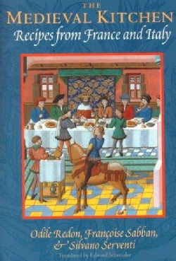 The Medieval Kitchen: Recipes from France and Italy (Paperback)