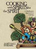 Cooking With Spirits for the Spirit: A Meditative Approach to Cooking (Paperback)