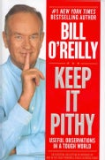 Keep It Pithy: Useful Observations in a Tough World (Hardcover)