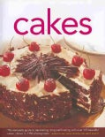 Cakes: The complete guide to decorating, icing and frosting, with over 170 beautiful cakes, shown in 1150 photogr... (Hardcover)