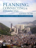 Planning, Connecting, and Financing Cities - Now: Priorities for City Leaders (Paperback)