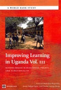 Improving Learning in Uganda: School-Based Management: Policy and Functionality (Paperback)