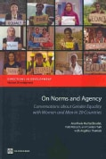 On Norms and Agency: Conversations About Gender Equality With Women and Men in 20 Countries (Paperback)