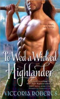 To Wed a Wicked Highlander (Paperback)