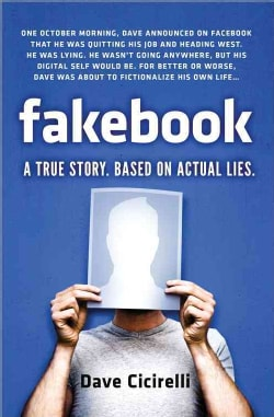 Fakebook: A True Story, Based on Actual Lies (Paperback)