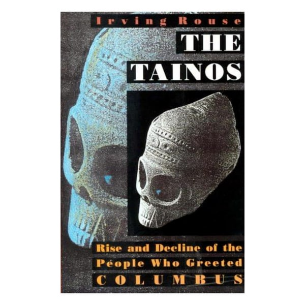 The Tainos: Rise & Decline of the People Who Greeted Columbus (Paperback)