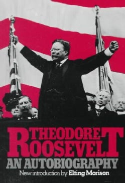 Theodore Roosevelt: An Autobiography (Paperback)