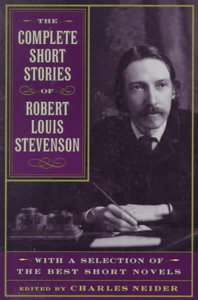 The Complete Short Stories of Robert Louis Stevenson: With a Selection of the Best Short Novels (Paperback)