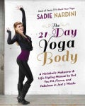The 21-Day Yoga Body: A Metabolic Makeover & Life-Styling Manual to Get You Fit, Fierce & Fabulous in Just 3 Weeks (Paperback)