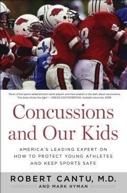 Concussions and Our Kids: America's Leading Expert on How to Protect Young Athletes and Keep Sports Safe (Paperback)