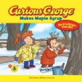 Curious George Makes Maple Syrup (Paperback)