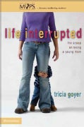 Life Interrupted: The Scoop on Being a Young Mom (Paperback)