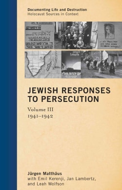 Jewish Responses to Persecution: 1941-1942 (Hardcover)
