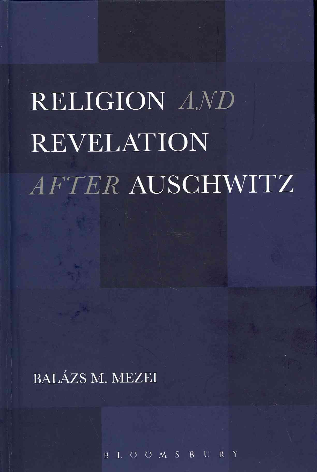 Religion and Revelation After Auschwitz (Hardcover)