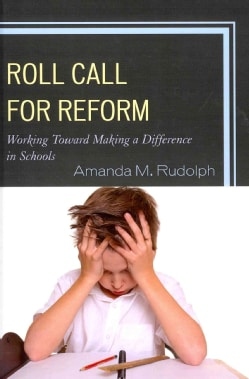 Roll Call for Reform: Working Toward Making a Difference in Schools (Hardcover)