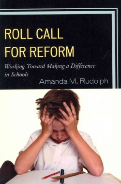 Roll Call for Reform: Working Toward Making a Difference in Schools (Paperback)