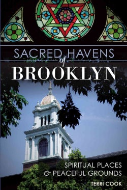 Sacred Havens of Brooklyn: Spiritual Places & Peaceful Grounds (Paperback)