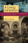 A Living Exhibition: The Smithsonian and the Transformation of the Universal Museum (Paperback)